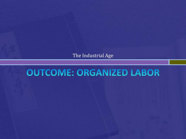 outcome organized labor n.