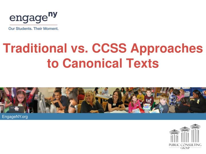 traditional vs ccss approaches to canonical texts n.