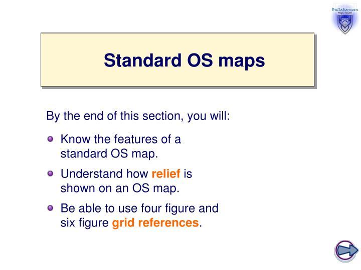 Standard OS maps