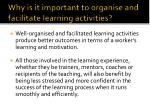 why is it important to organise and facilitate learning activities