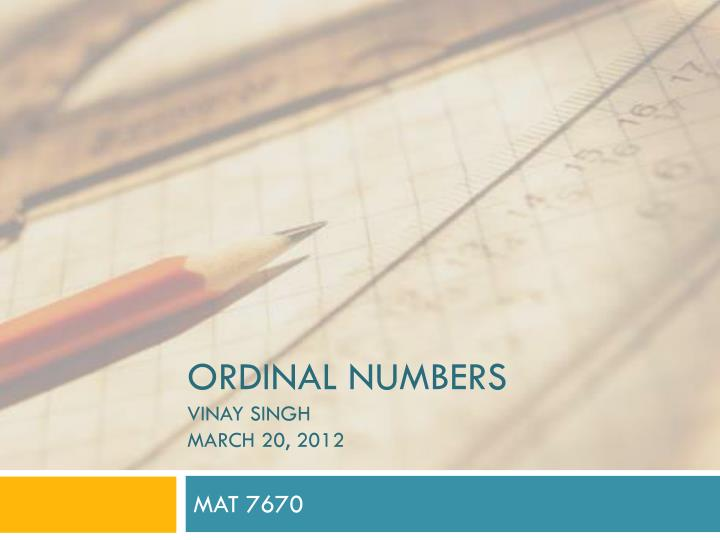 Ordinal numbers vinay singh march 20 2012