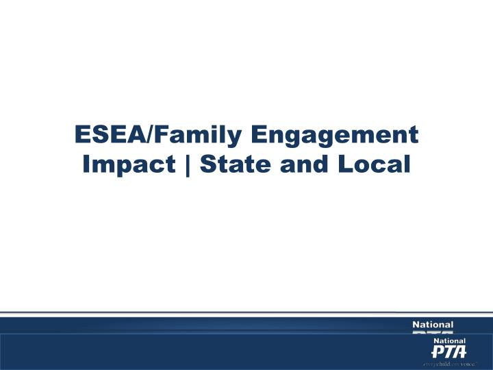 ESEA/Family Engagement Impact | State and Local