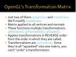 opengl s transformation matrix