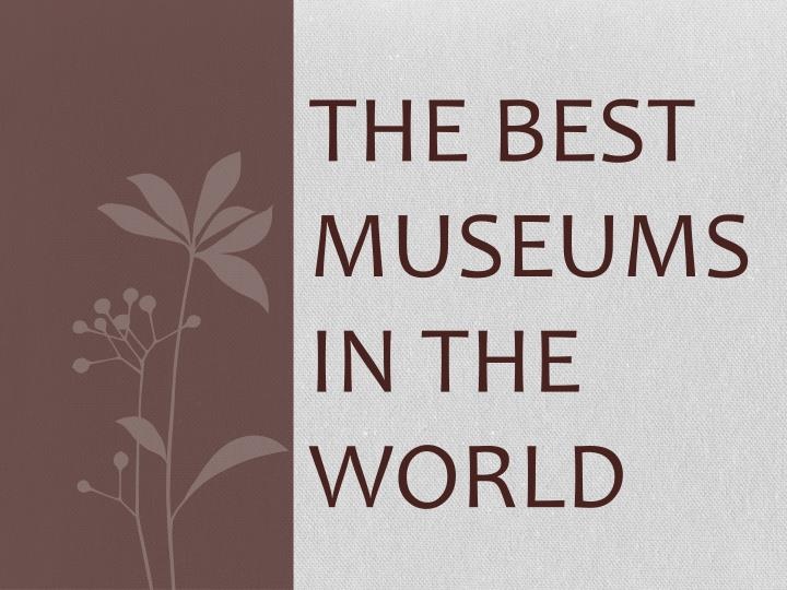 the best museums in the world n.