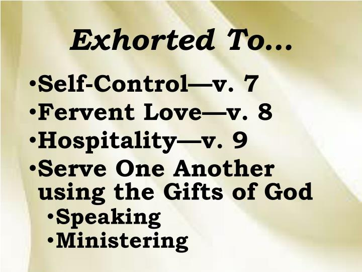 Exhorted To…
