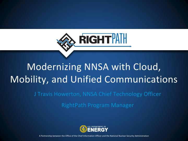 modernizing nnsa with cloud mobility and unified communications n.