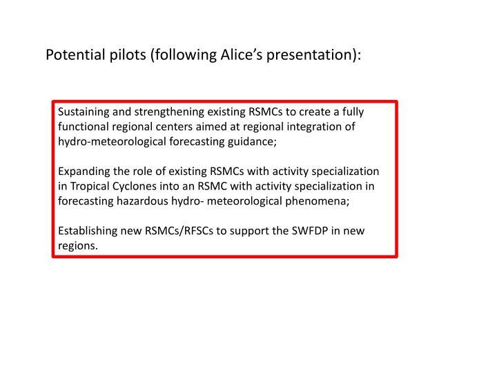 Potential pilots (following Alice's presentation):