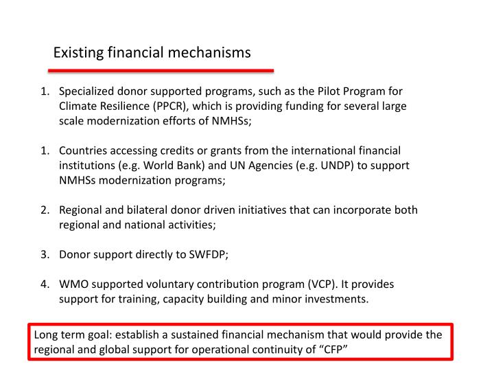 Existing financial mechanisms