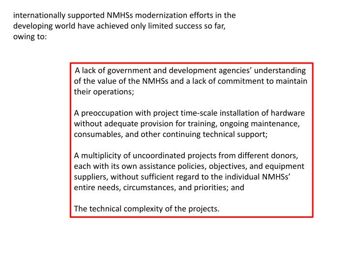 internationally supported NMHSs modernization efforts in the developing world have achieved only limited success so far, owing to: