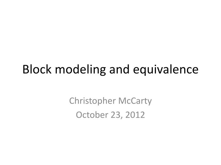 block modeling and equivalence n.