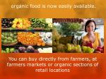 you can buy directly from farmers at farmers markets or organic sections of retail locations