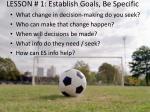 lesson 1 establish goals be specific
