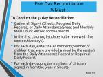 five day reconciliation a must