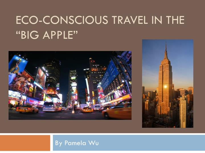 Eco conscious travel in the big apple