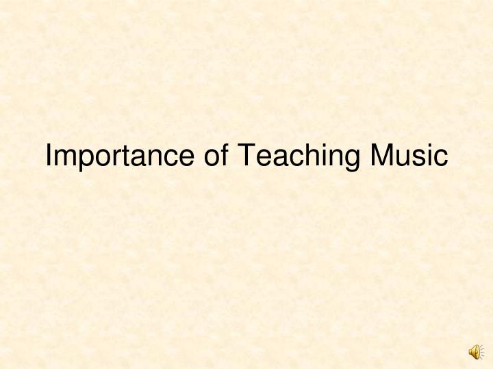 Importance of Teaching Music