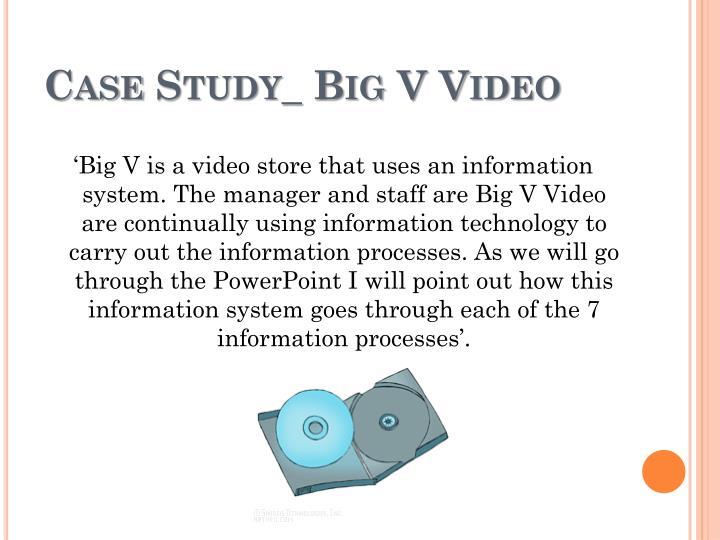 Case Study_ Big V Video