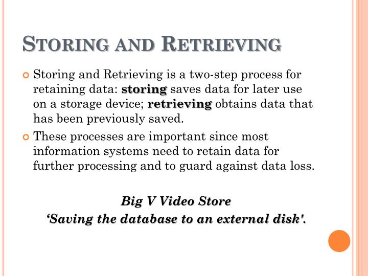 Storing and Retrieving