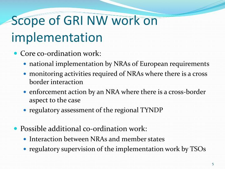 Scope of GRI NW work on implementation