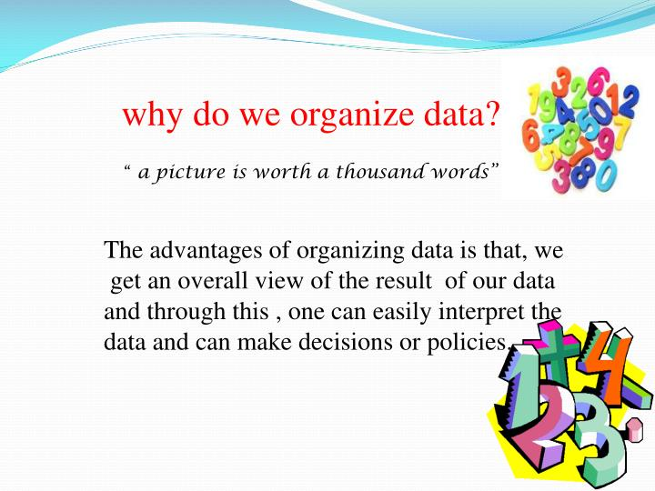 why do we organize data?