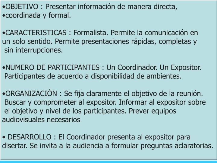 OBJETIVO : Presentar información de manera directa,