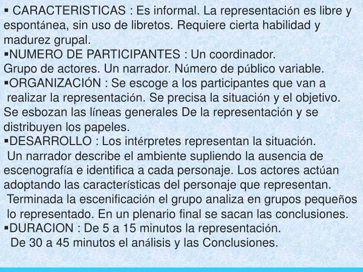 CARACTERISTICAS : Es informal. La representaci