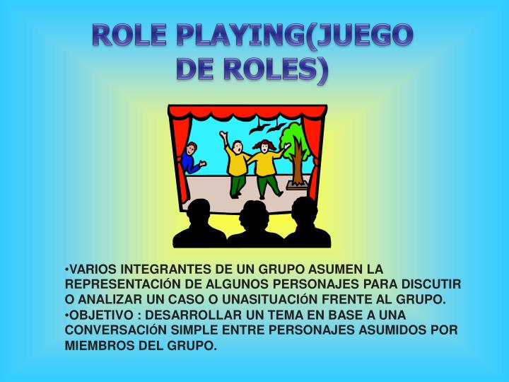 ROLE PLAYING(JUEGO DE ROLES)