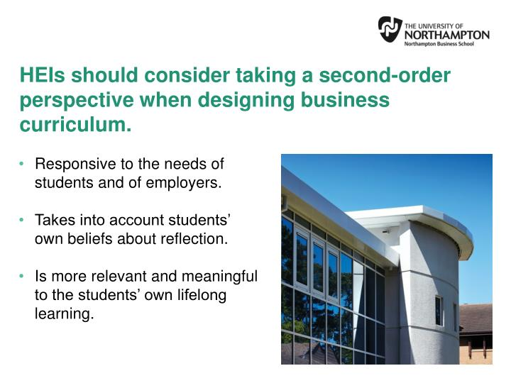 Heis should consider taking a second order perspective when designing business curriculum