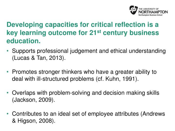 Developing capacities for critical reflection is a key learning outcome for 21