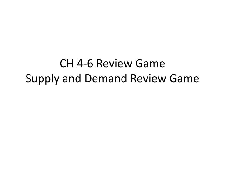 ch 4 6 review game supply and demand review game n.