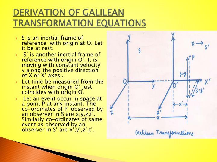 DERIVATION OF GALILEAN TRANSFORMATION