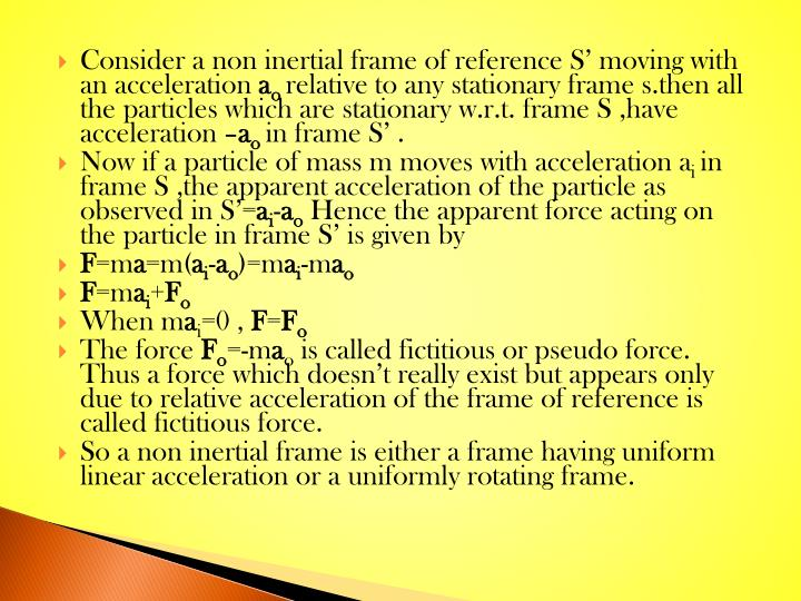 Consider a non inertial frame of reference S' moving with an acceleration