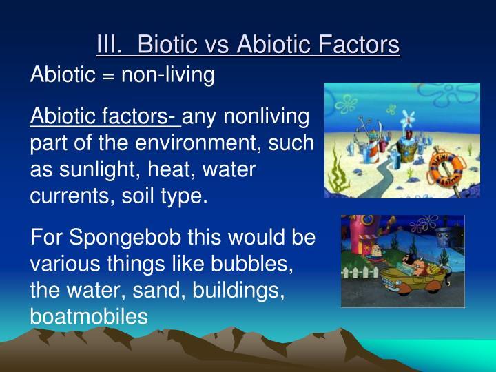 III.  Biotic vs Abiotic Factors