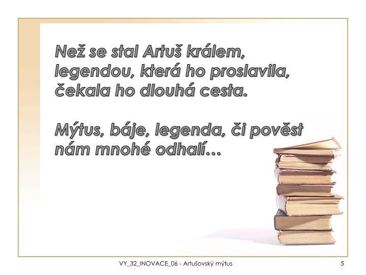 Než se stal Artuš králem,