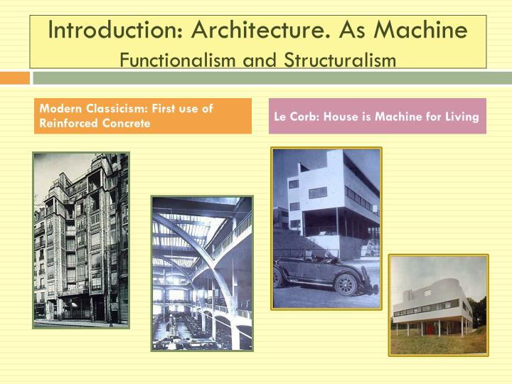 Introduction: Architecture. As Machine