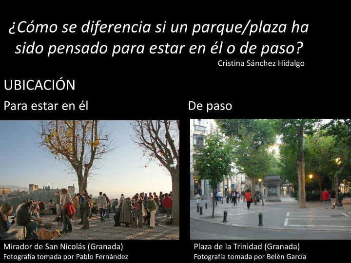 ¿Cómo se diferencia si un parque/plaza ha sido pensado para estar en él o de paso?