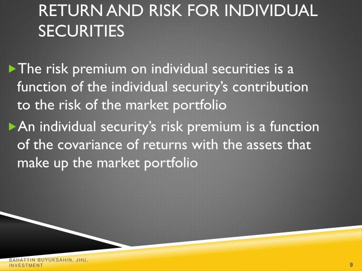 The risk premium on individual securities is a function of the individual security's contribution to the risk of the market portfolio