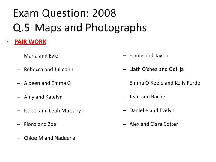 exam question 2008 q 5 maps and photographs