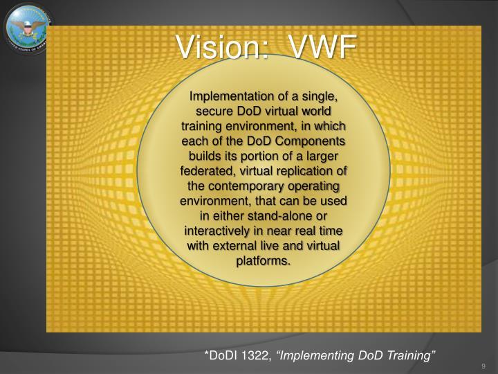 Vision:  VWF