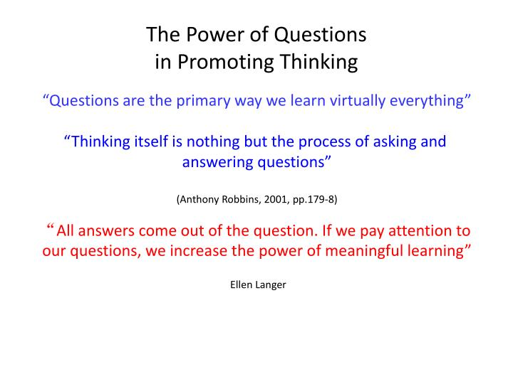 The power of questions in p romoting thinking