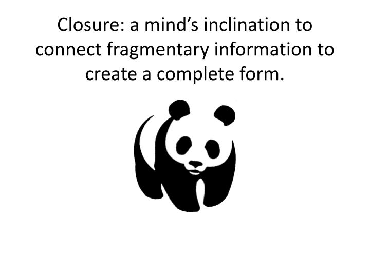 Closure: a mind's inclination to connect
