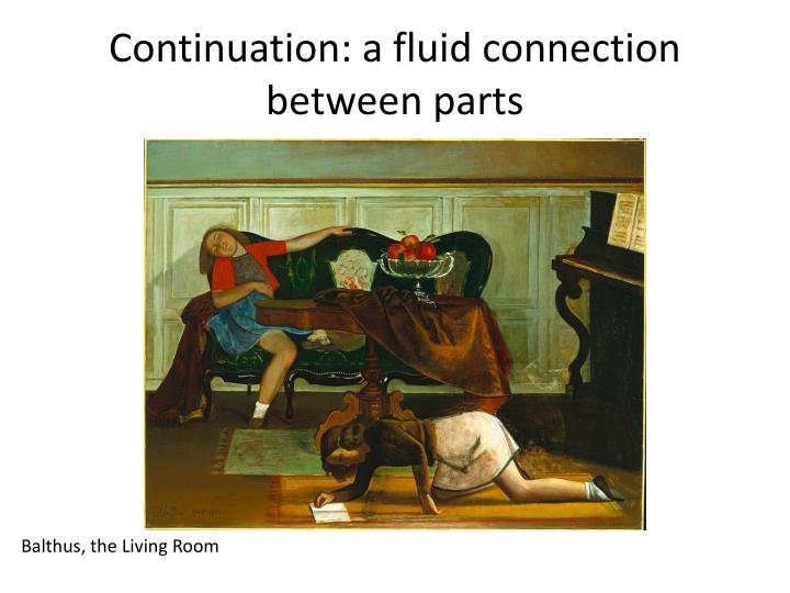 Continuation: a fluid connection between parts