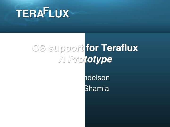 os support for teraflux a prototype