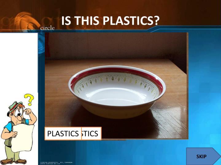 Is this plastics