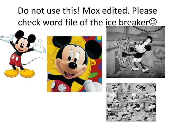 do not use this mox edited please check word file of the ice breaker n.
