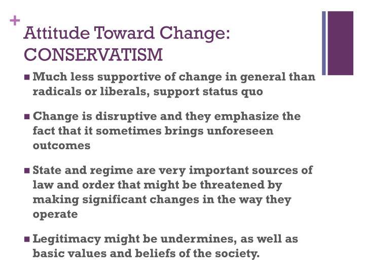 Attitude Toward Change: CONSERVATISM