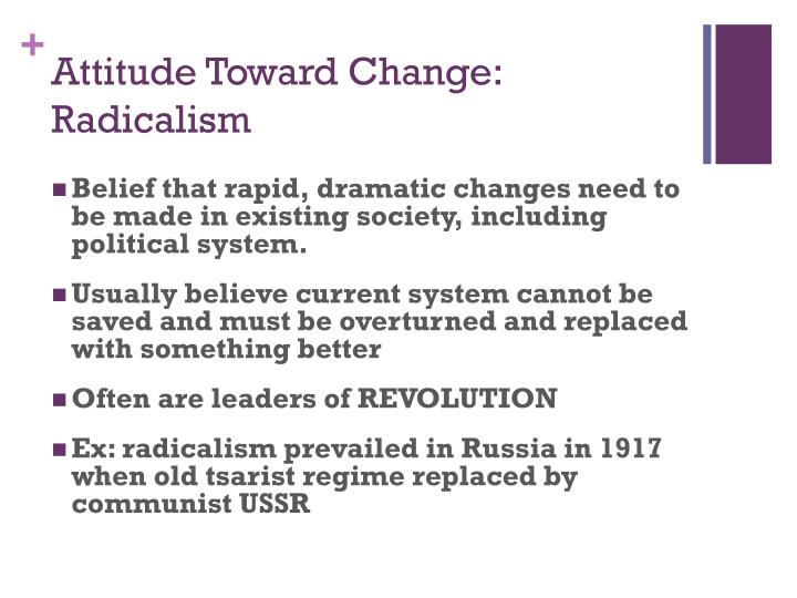Attitude Toward Change: Radicalism