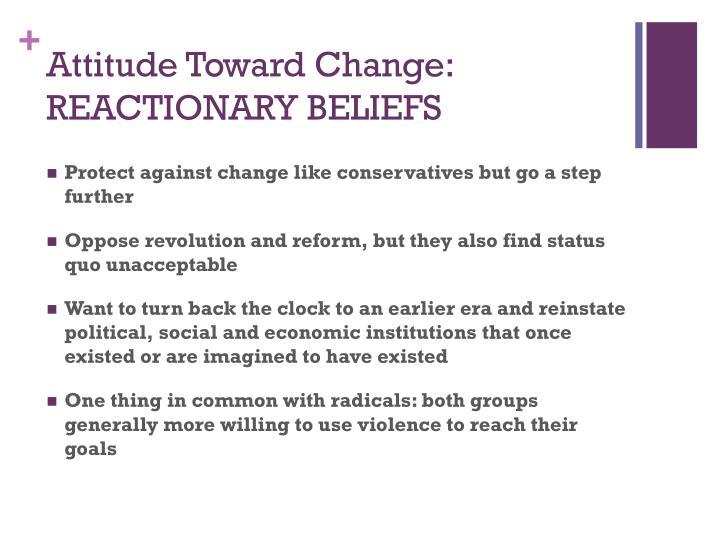 Attitude Toward Change: REACTIONARY BELIEFS
