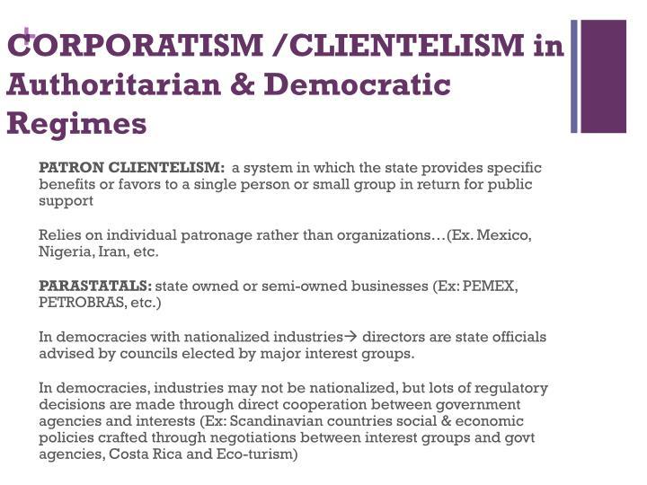 CORPORATISM /CLIENTELISM in Authoritarian & Democratic  Regimes