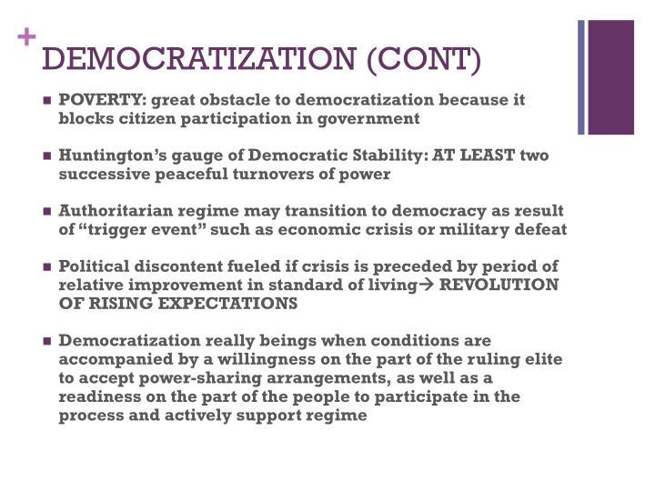 DEMOCRATIZATION (CONT)