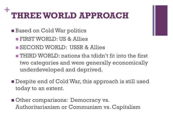 THREE WORLD APPROACH